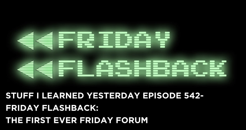 SILY Episode 542- Friday Flashback: The First Ever Friday Forum