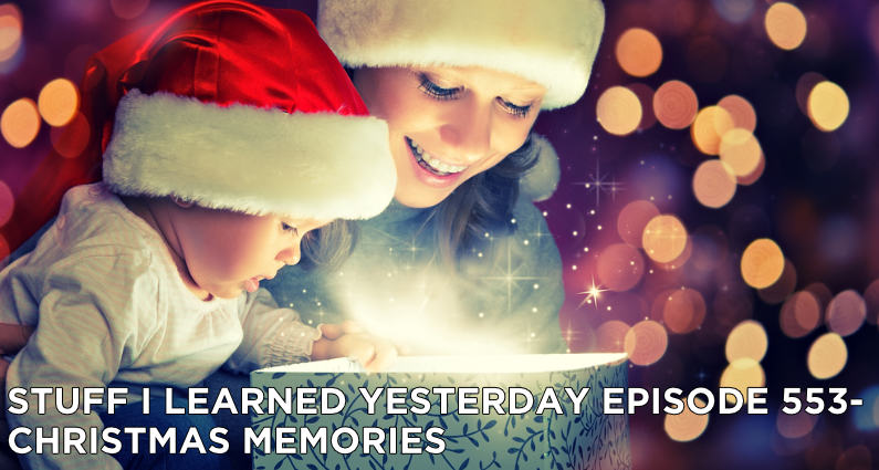 SILY Episode 553- Christmas Memories
