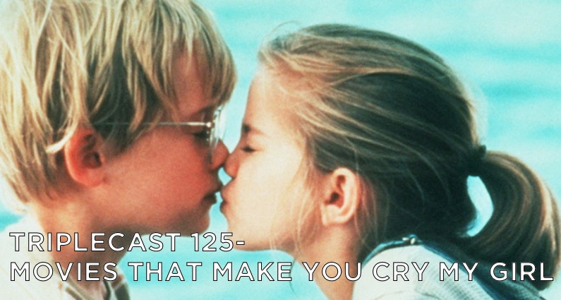 TC125 – Movies That Make You Cry My Girl