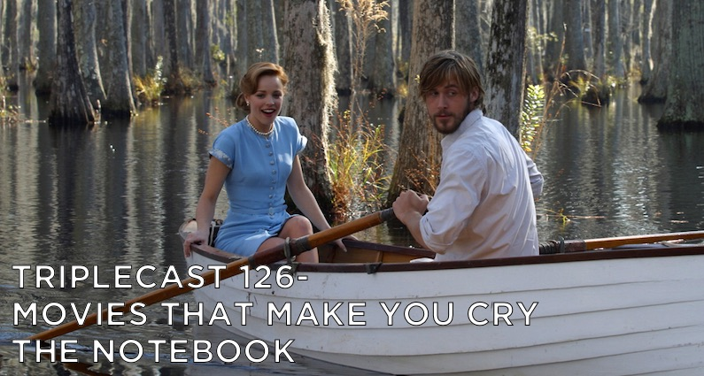 TC126 – Movies That Make You Cry The Notebook