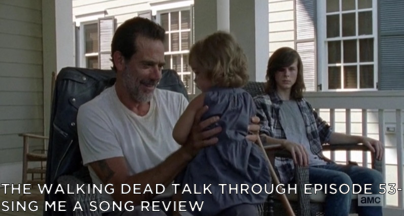 TWDTT 53 – S7E7 – Sing Me a Song Review