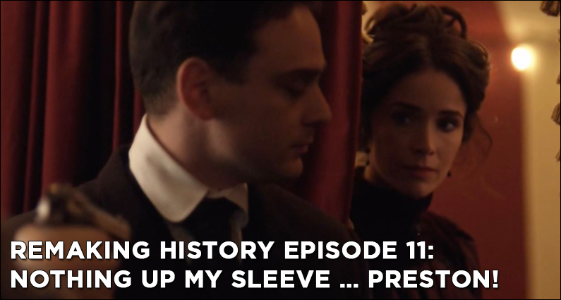 RM11 – S1E11 – Nothing Up My Sleeve … Preston!