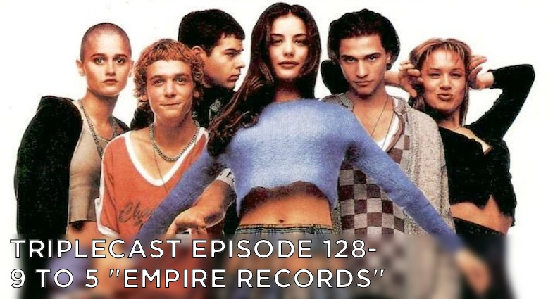 "TC128 – 9 To 5 ""Empire Records"""