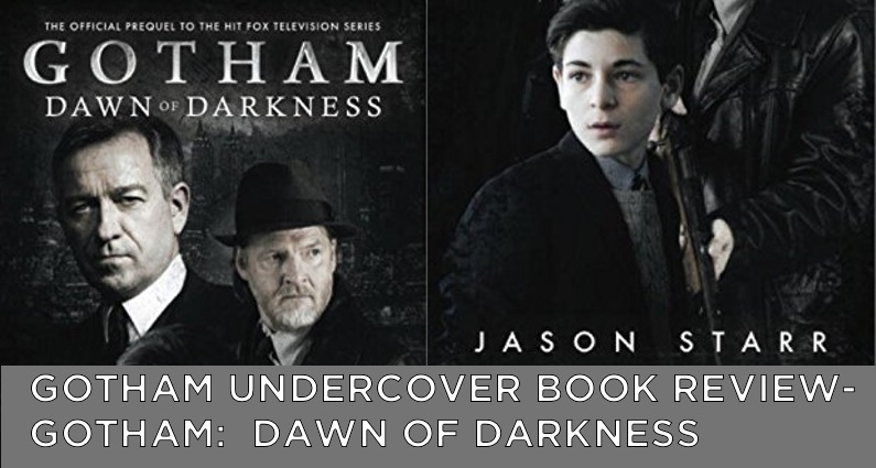 Gotham Undercover Book Review – Gotham:  Dawn of Darkness