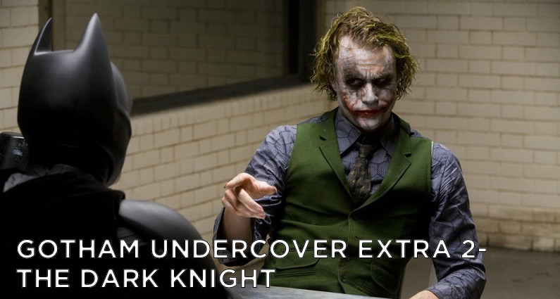 Gotham Undercover Extra 2 – The Dark Knight