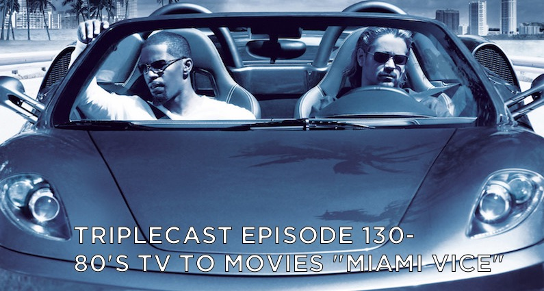 "TC130 – 80's TV to Movies ""Miami Vice"""