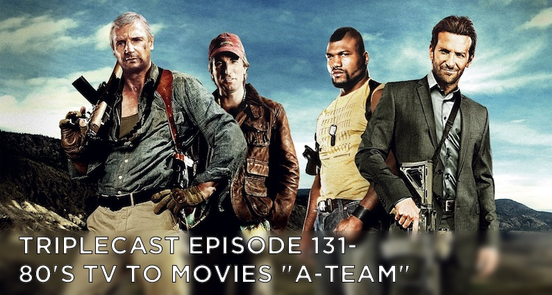 "TC131 – 80's TV to Movies ""The A-Team"""