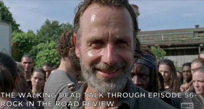 TWDTT 56 – S7E9 – Rock in the Road Review
