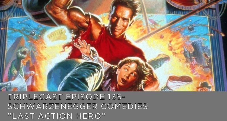 """TC135 – Schwarzenegger Comedies """"Last Action Hero"""""""