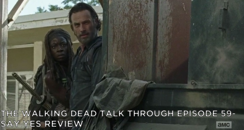 TWDTT 59 – S7E12 – Say Yes Review