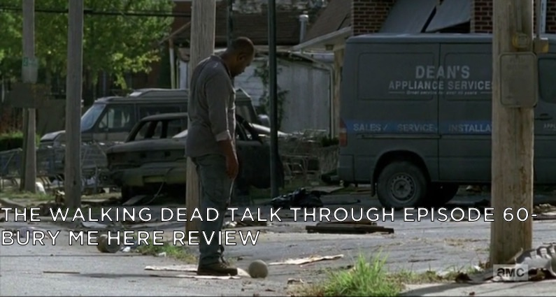 TWDTT 60 – S7E13 – Bury Me Here Review