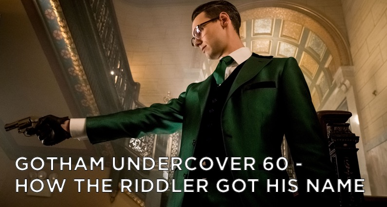 GU60 – S3E15 – How The Riddler Got His Name