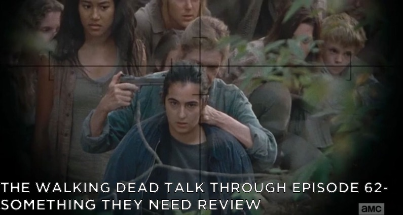 TWDTT 62 – S7E15 – Something They Need Review