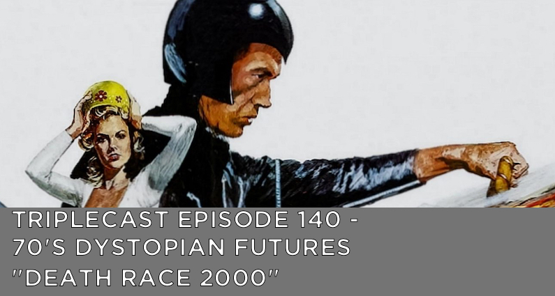 "TC140 – 70's Dystopian Futures – ""Death Race 2000″"
