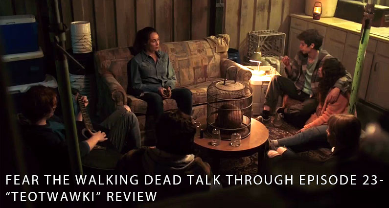 FTWDTT 23 – S3E3 – TEOTWAWKI Review