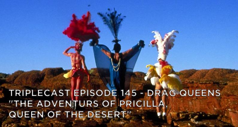 """TC145 – Drag Queens – """"The Adventures Of Priscilla Queen Of The Desert"""""""