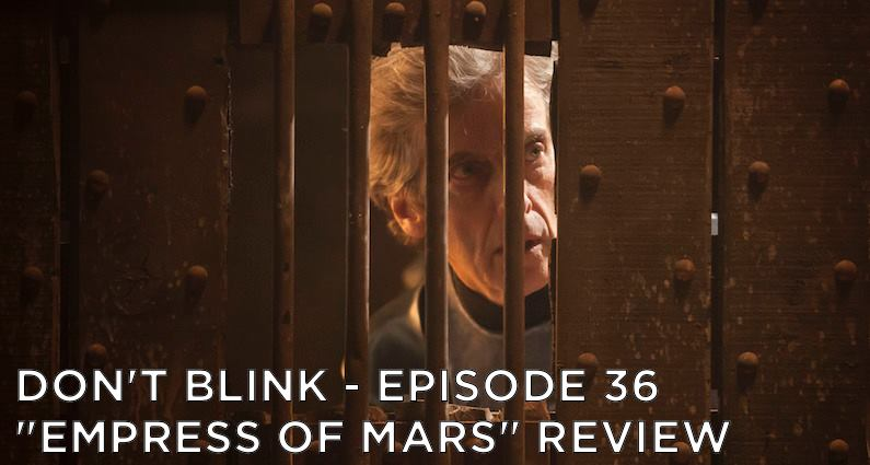 DB 36 – S10E09 Empress of Mars