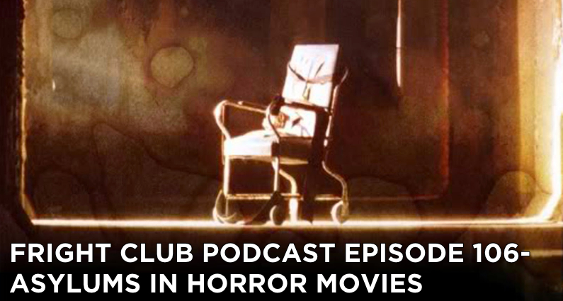 FC106- Asylums in Horror Movies