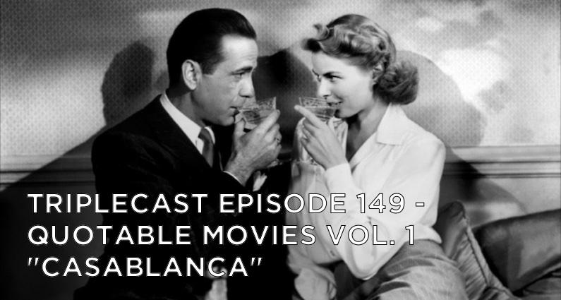 "TC149 – Quotable Movies Vol. 1 – ""Casablanca"""