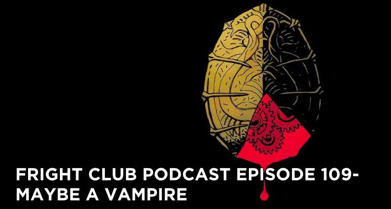 FC109- Maybe a Vampire