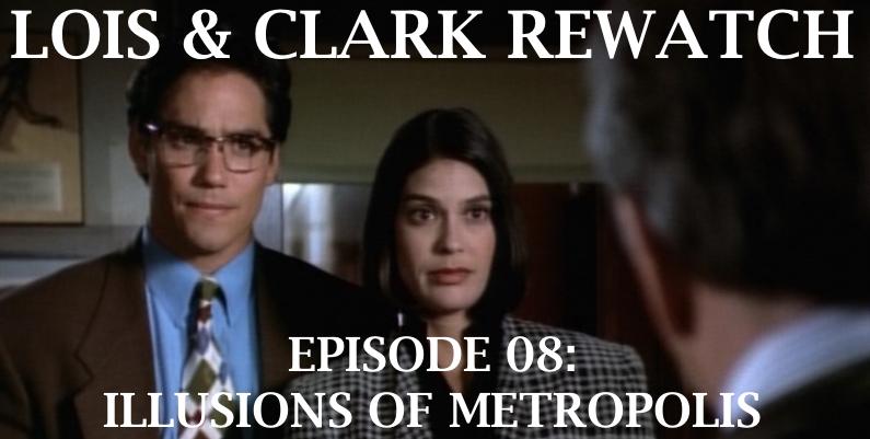 RW 078 – Lois & Clark S01E14-15 – Illusions of Metropolis