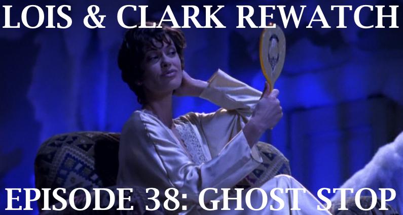 RW 125 – Lois & Clark S04E9-10 – Ghost Stop