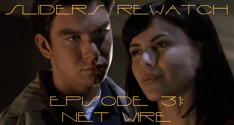 RW 045 – Sliders S04E15-16 – Net Wire
