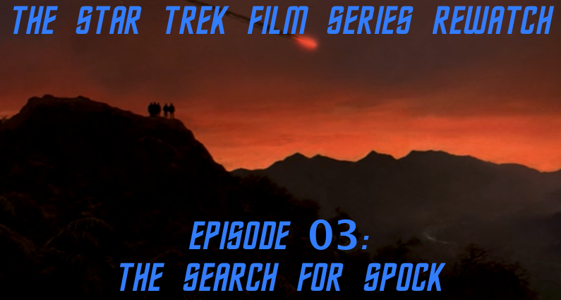 RW 012 – Star Trek Films – The Search for Spock