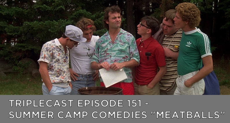 "TC151 – Summer Camp Comedies – ""Meatballs"""