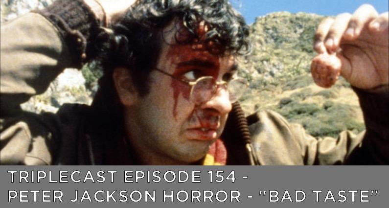 """TC154 – Peter Jackson Horror – """"Bad Taste"""""""