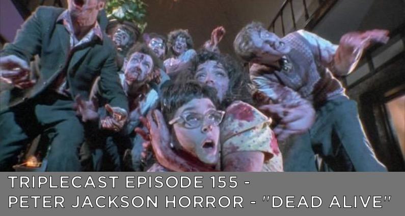 "TC155 – Peter Jackson Horror – ""Dead Alive"""