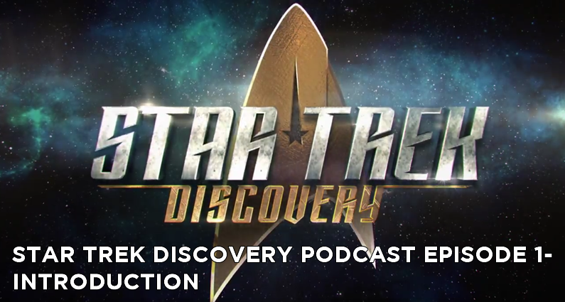 STDP 001- Star Trek Discovery Podcast – Introduction
