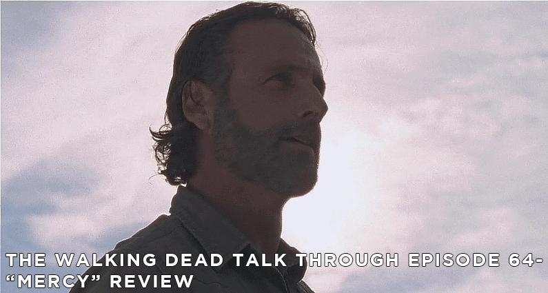 TWDTT 64 – The Walking Dead S8E1 – Mercy Review