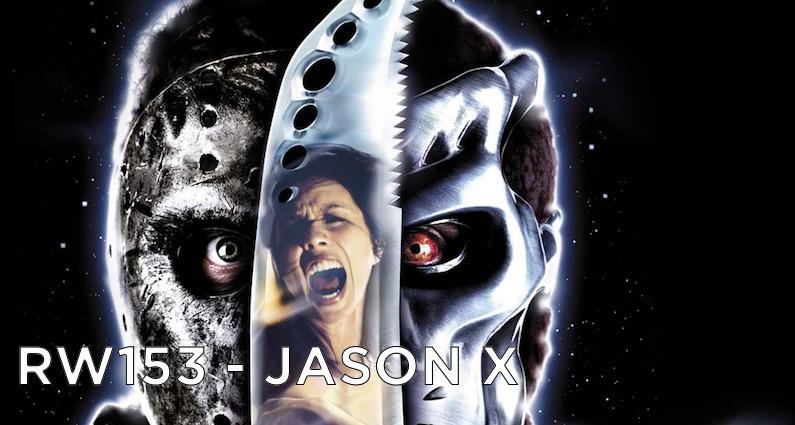 RW 153 – Jason X