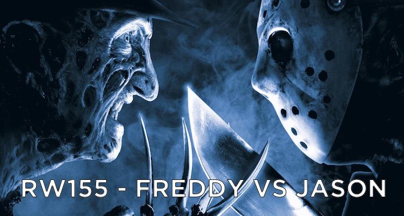 RW 155 – Freddy vs Jason