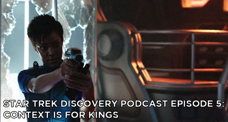 STDP 005- Star Trek Discovery Podcast – S1E3 – Context is for Kings