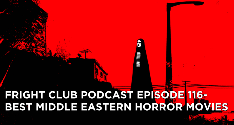 FC116- Best Middle Eastern Horror Movies