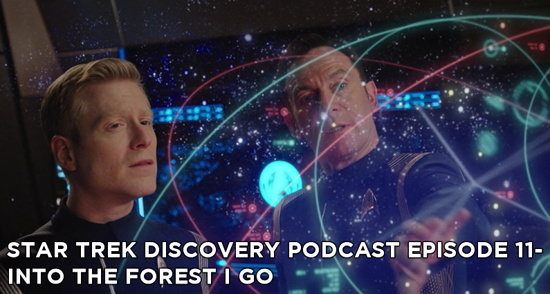 STDP 011 – Star Trek Discovery Podcast – S1E9 – Into the Forest I Go