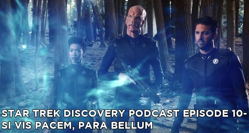 STDP 010 – Star Trek Discovery Podcast – S1E8 – Si Vis Pacem, Para Bellum
