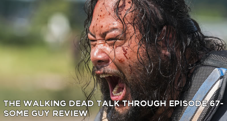 TWDTT 67 – The Walking Dead S8E4 – Some Guy Review