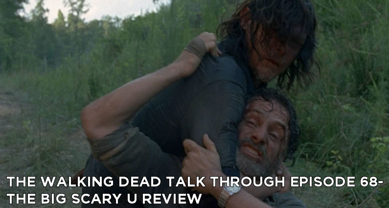 TWDTT 68 – The Walking Dead S8E5 – The Big Scary U Review