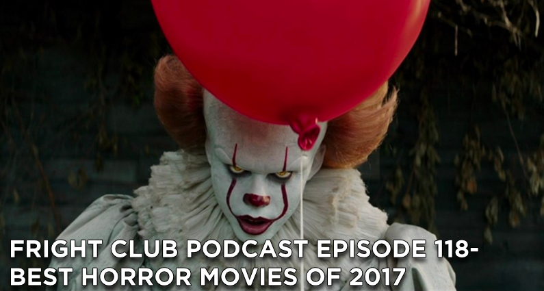 FC118- Best Horror Movies of 2017