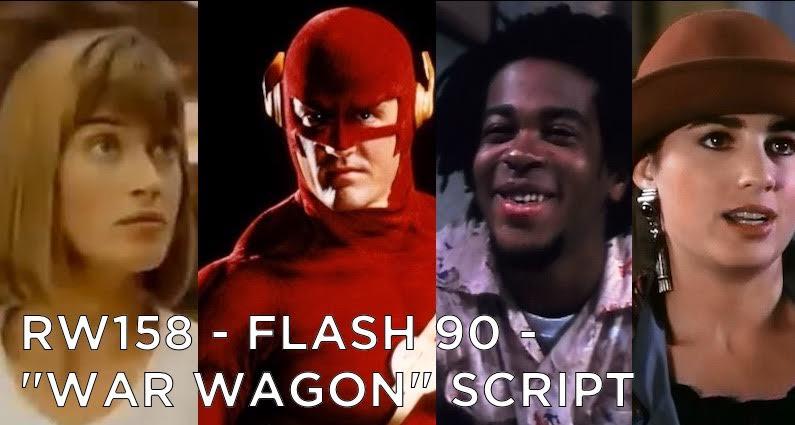 "RW 158 – The Flash 90 – ""War Wagon"" Script"