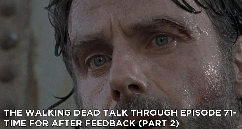 TWDTT 71 – The Walking Dead S8E7 – Time For After Feedback (Part 2)