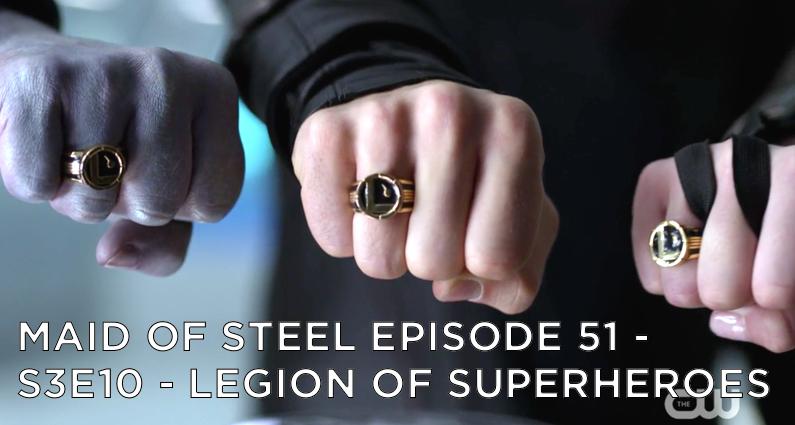MOS 51 – S3E10 – Legion of Superheroes