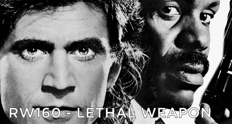 RW160 – Lethal Weapon