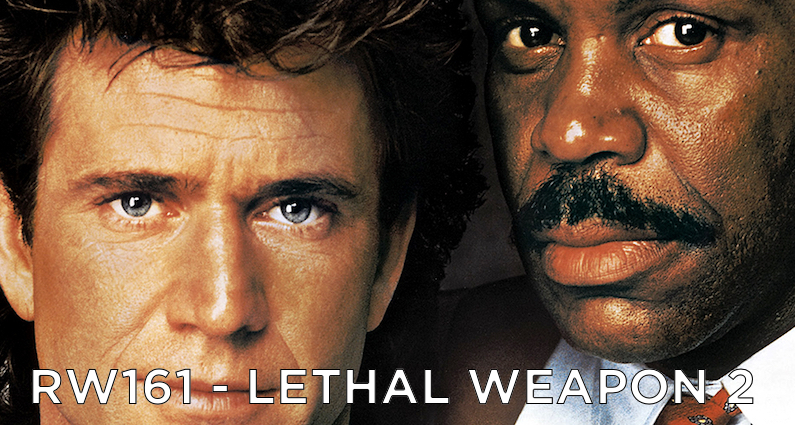 RW 161 – Lethal Weapon 2