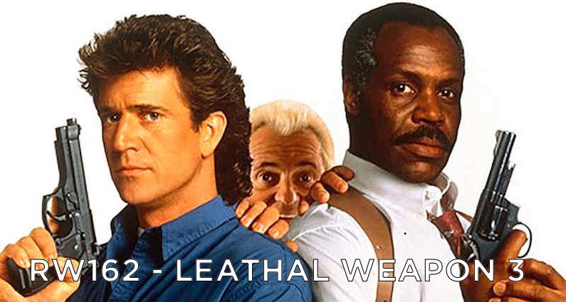 RW 162 – Lethal Weapon 3
