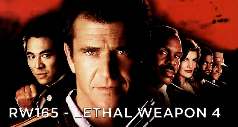 RW 165 – Lethal Weapon 4