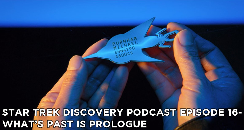 STDP 016 – Star Trek Discovery – S1E13 – What's Past Is Prologue